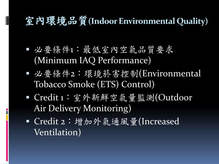 Ppt leed leadership in energy and environmental design for Indoor environmental quality design