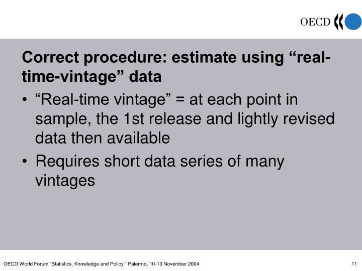 "Correct procedure: estimate using ""real-"