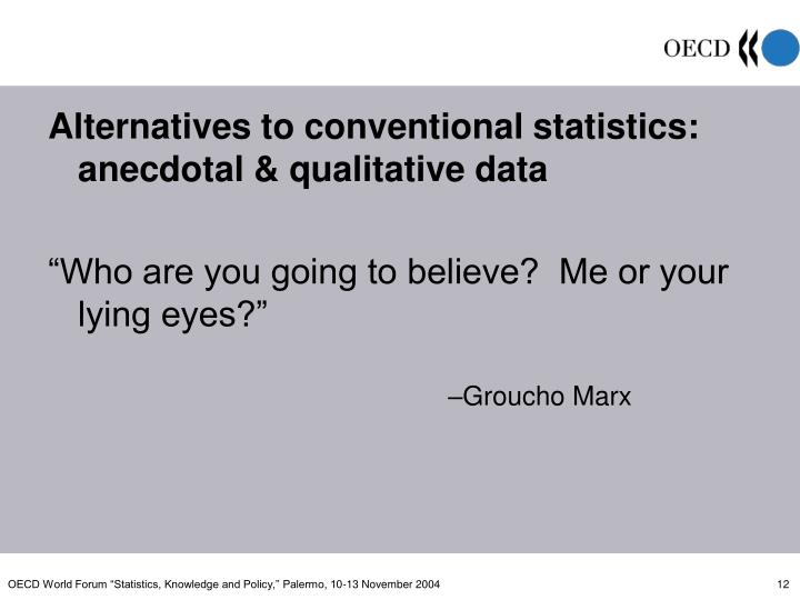 Alternatives to conventional statistics: