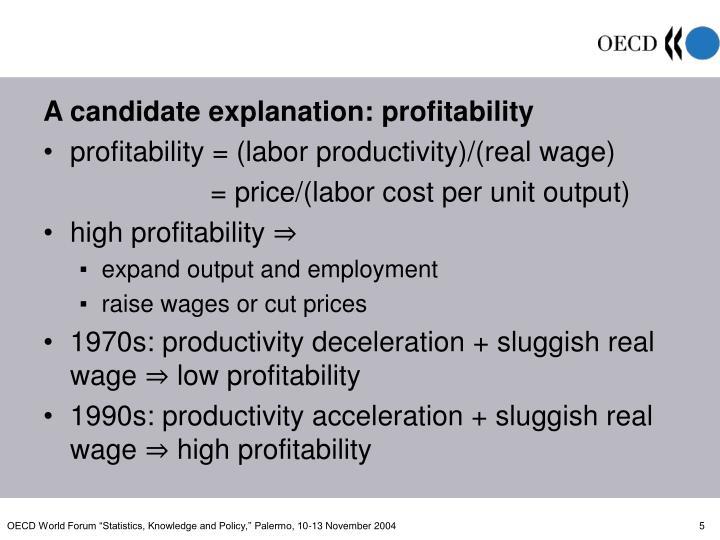 A candidate explanation: profitability