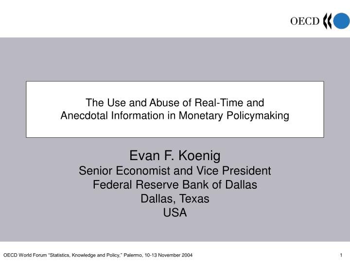 The use and abuse of real time and anecdotal information in monetary policymaking
