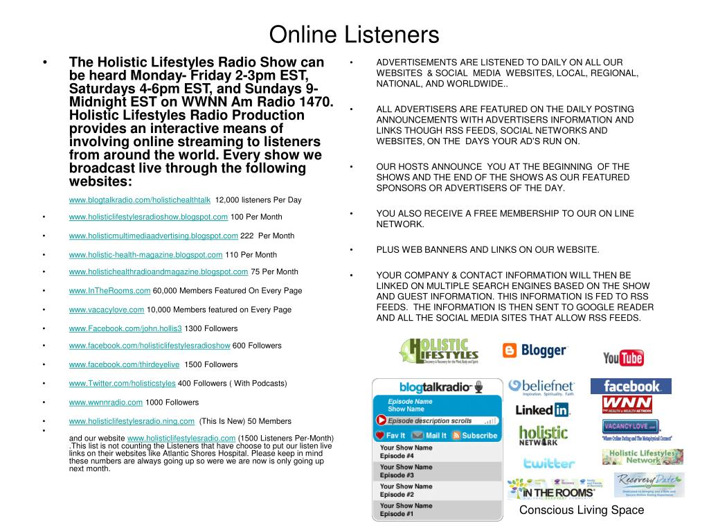 The Holistic Lifestyles Radio Show can be heard Monday- Friday 2-3pm EST, Saturdays 4-6pm EST, and Sundays 9-Midnight EST on WWNN Am Radio 1470. Holistic Lifestyles Radio Production provides an interactive means of involving online streaming to listeners from around the world. Every show we broadcast live through the following websites: