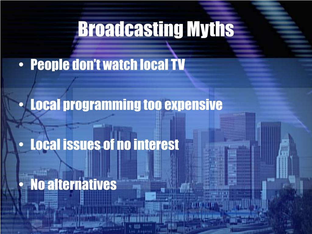Broadcasting Myths