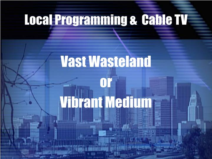 Local programming cable tv