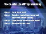 successful local programmiung