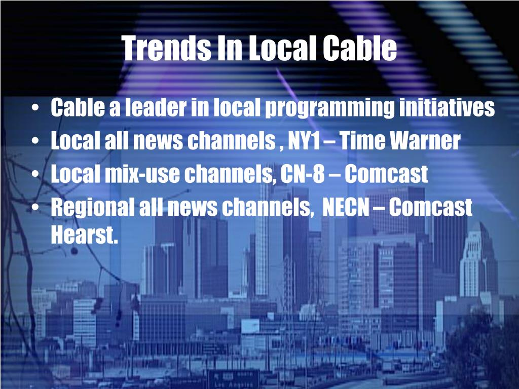 Trends In Local Cable