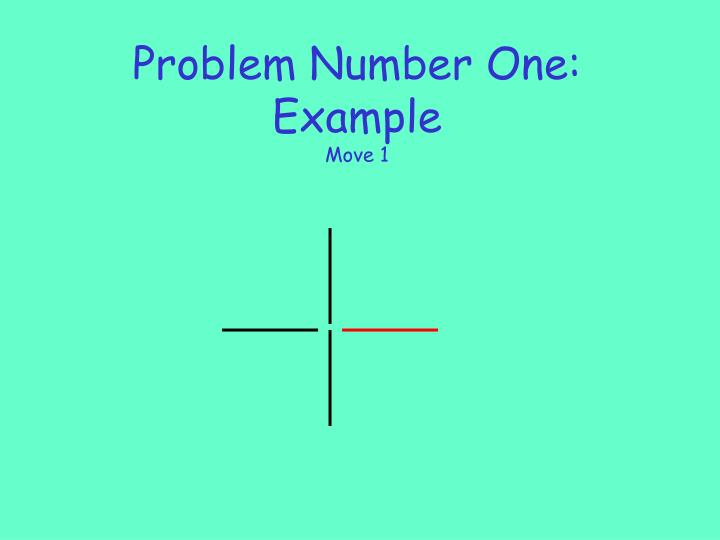 Problem number one example move 1