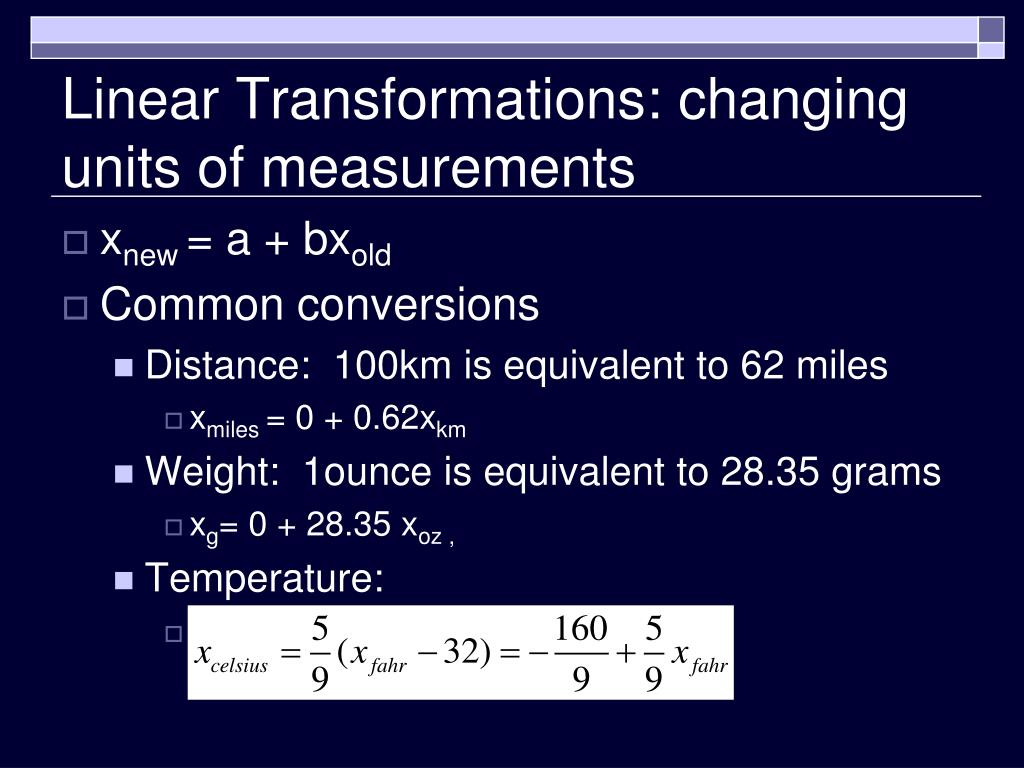 Linear Transformations: changing units of measurements