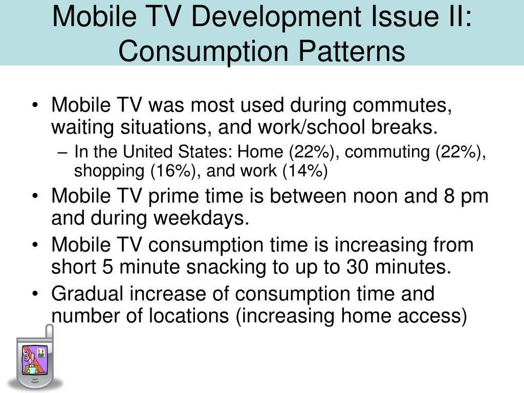 Mobile TV Development Issue II: Consumption Patterns
