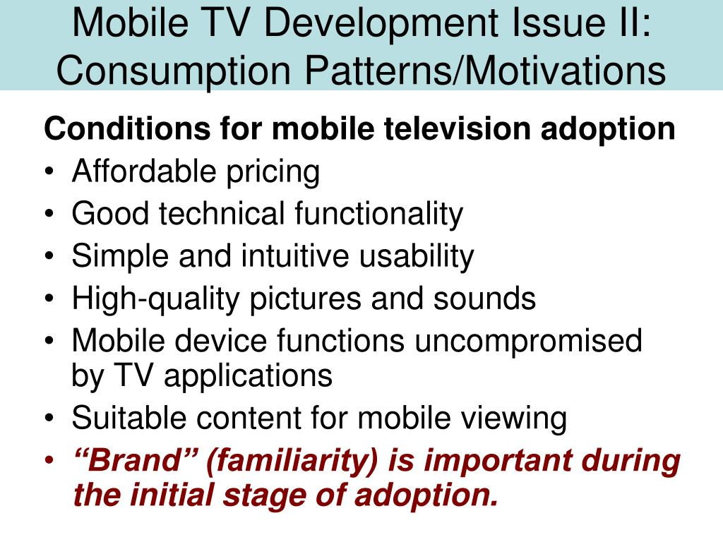 Mobile TV Development Issue II: Consumption Patterns/Motivations