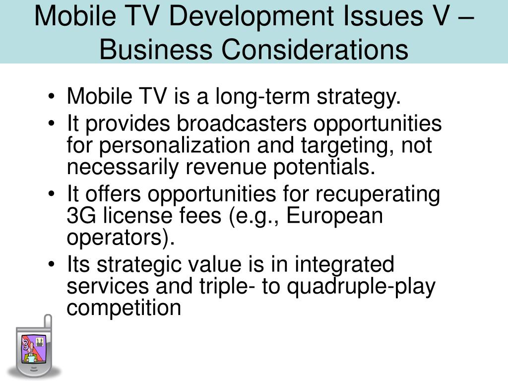 Mobile TV Development Issues V –Business Considerations