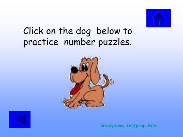 Click on the dog  below to practice  number puzzles.
