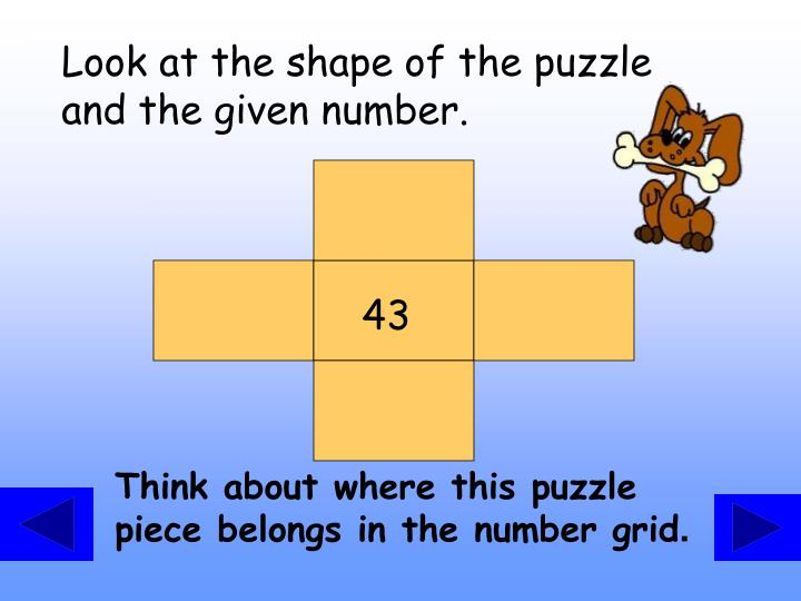 Look at the shape of the puzzle and the given number.