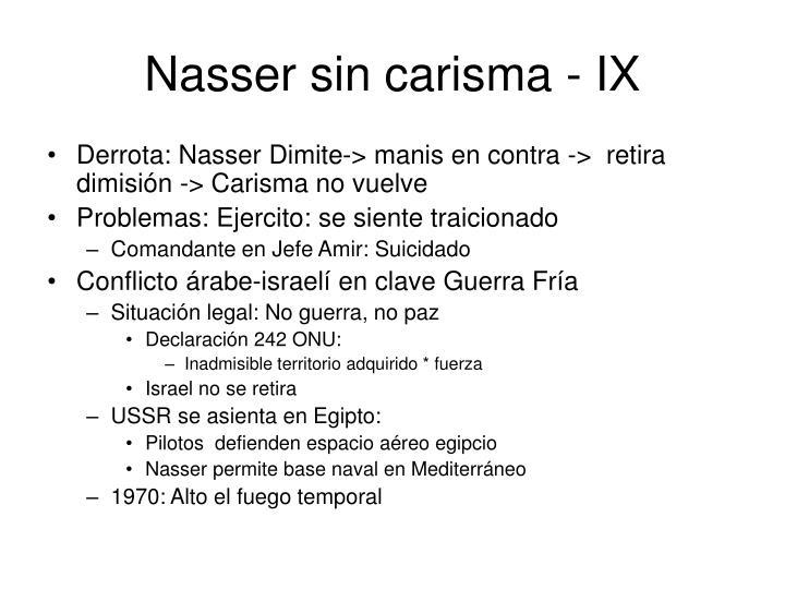 Nasser sin carisma - IX