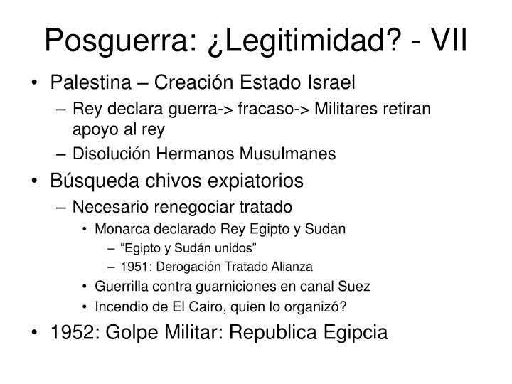 Posguerra: ¿Legitimidad? - VII