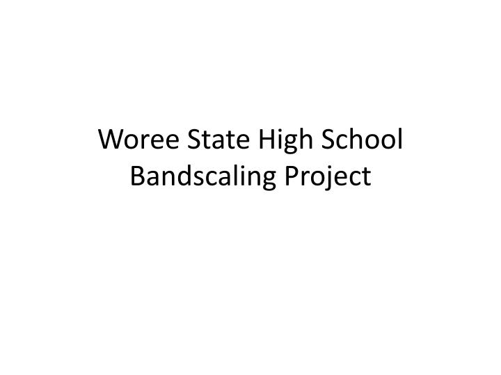 Woree State High School Bandscaling Project