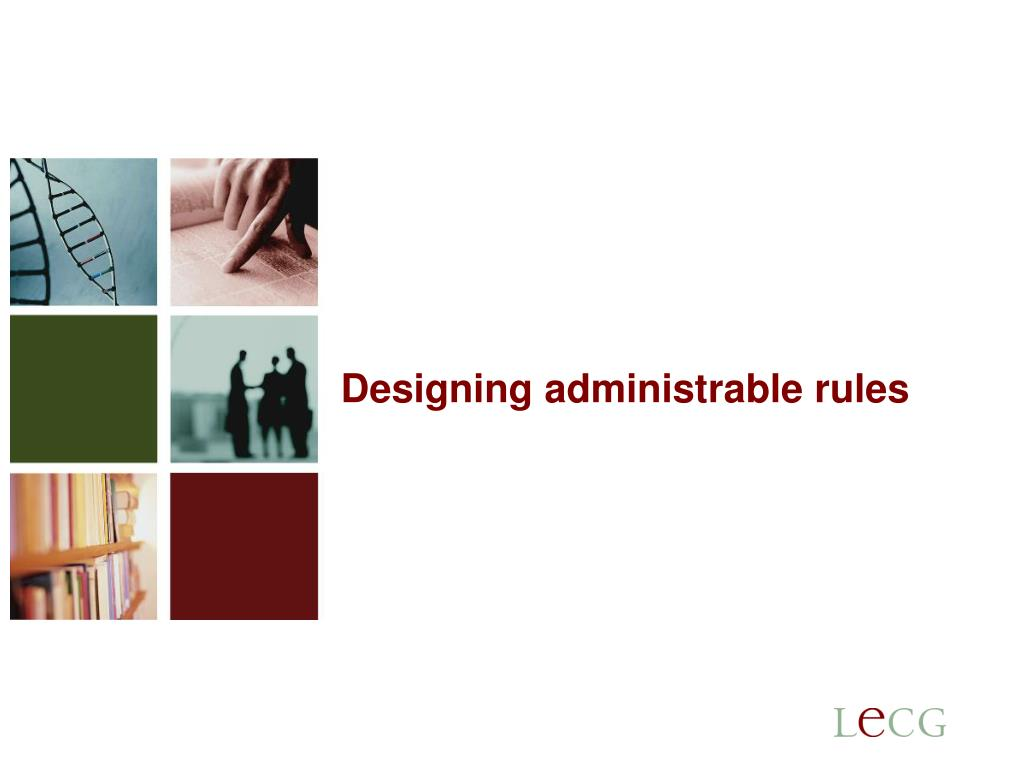 Designing administrable rules