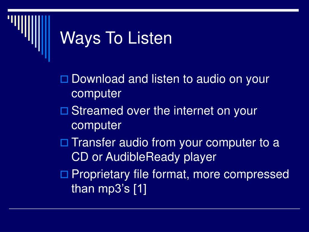 Ways To Listen