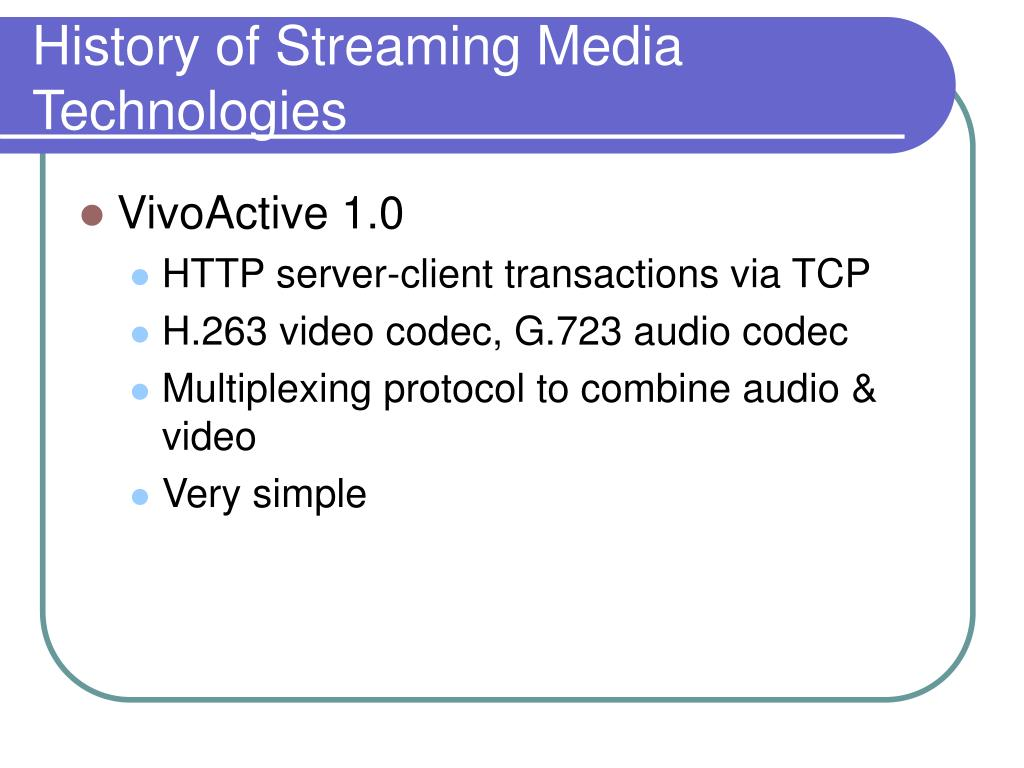 History of Streaming Media Technologies