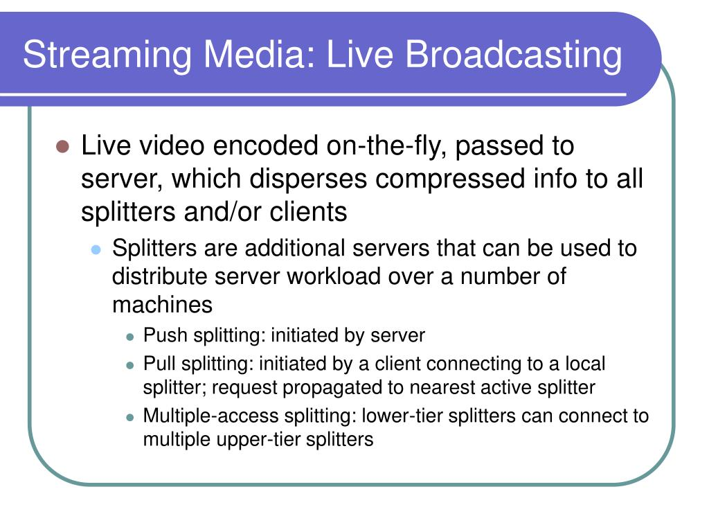 Streaming Media: Live Broadcasting