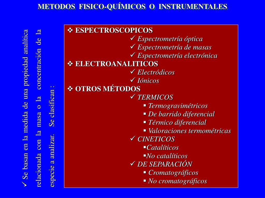 METODOS  FISICO-QUÍMICOS  O  INSTRUMENTALES
