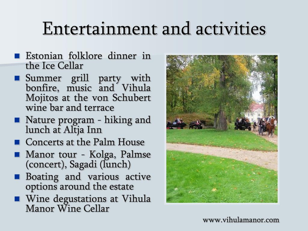 Entertainment and activities
