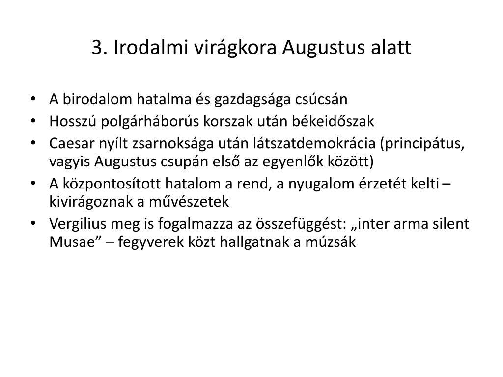 3. Irodalmi virágkora Augustus alatt