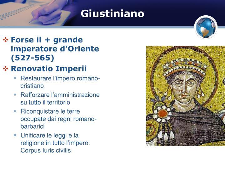 Forse il + grande imperatore d'Oriente (527-565)