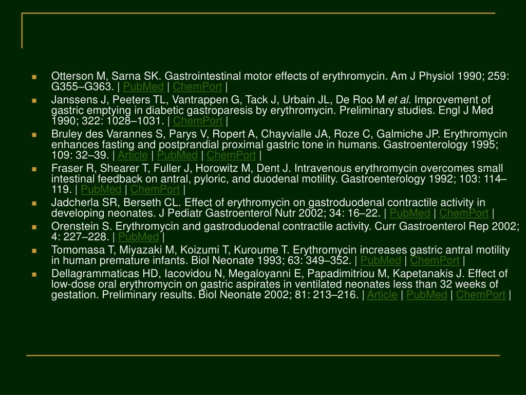 Otterson M, Sarna SK. Gastrointestinal motor effects of erythromycin. Am J Physiol 1990; 259: G355–G363.|