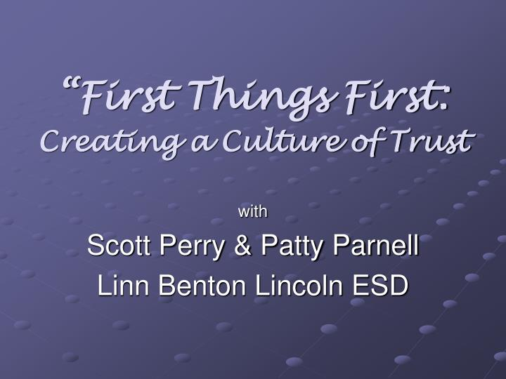 First things first creating a culture of trust