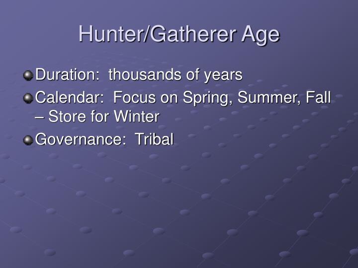 Hunter/Gatherer Age