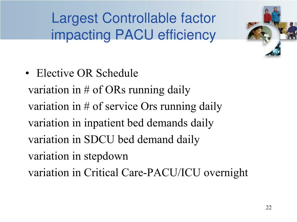 Largest Controllable factor  impacting PACU efficiency