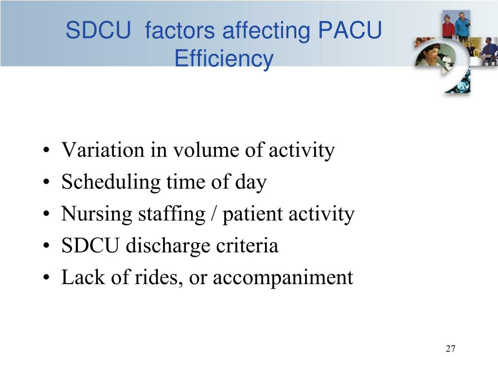 SDCU  factors affecting PACU Efficiency