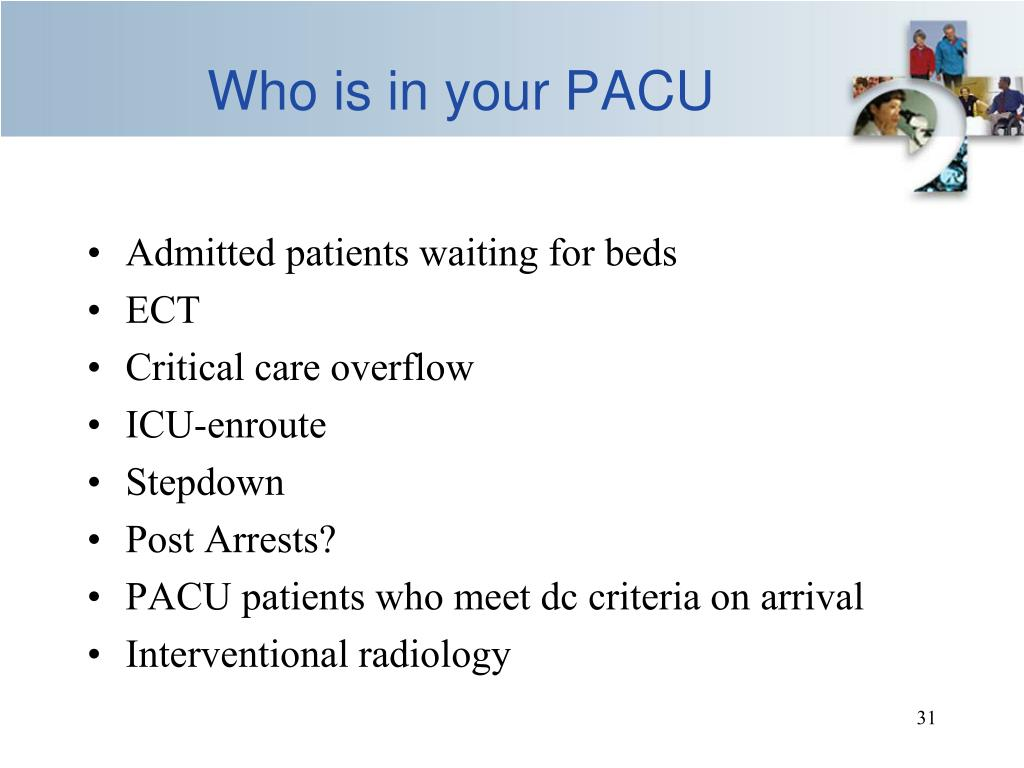 Who is in your PACU