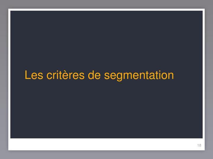 Les critères de segmentation