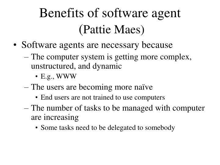 Benefits of software agent