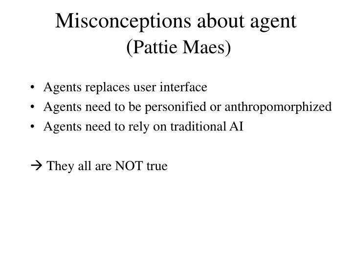 Misconceptions about agent