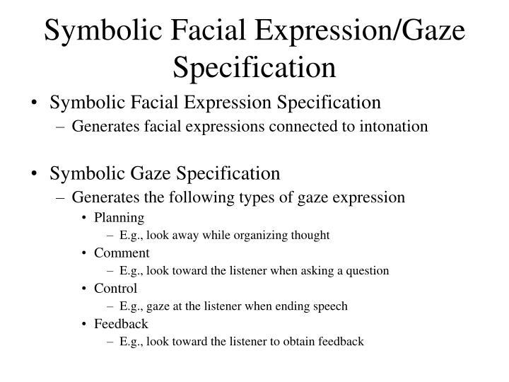 Symbolic Facial Expression/Gaze Specification