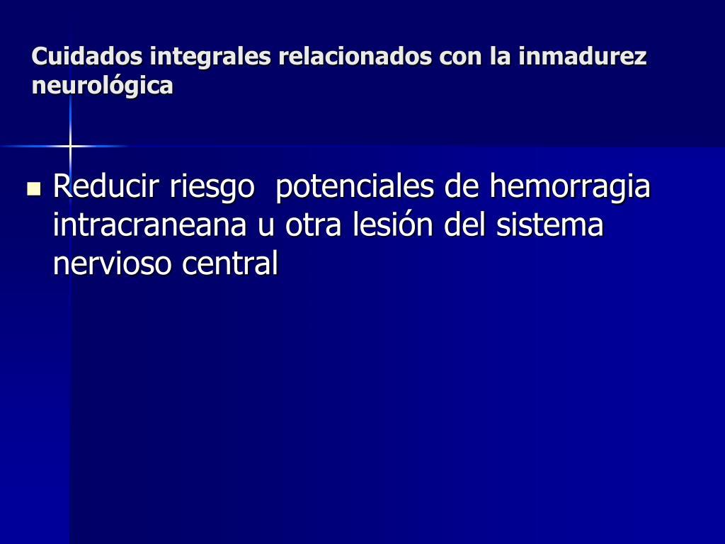 Cuidados integrales relacionados con la inmadurez neurológica