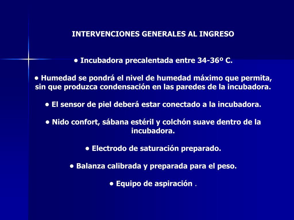 INTERVENCIONES GENERALES AL INGRESO