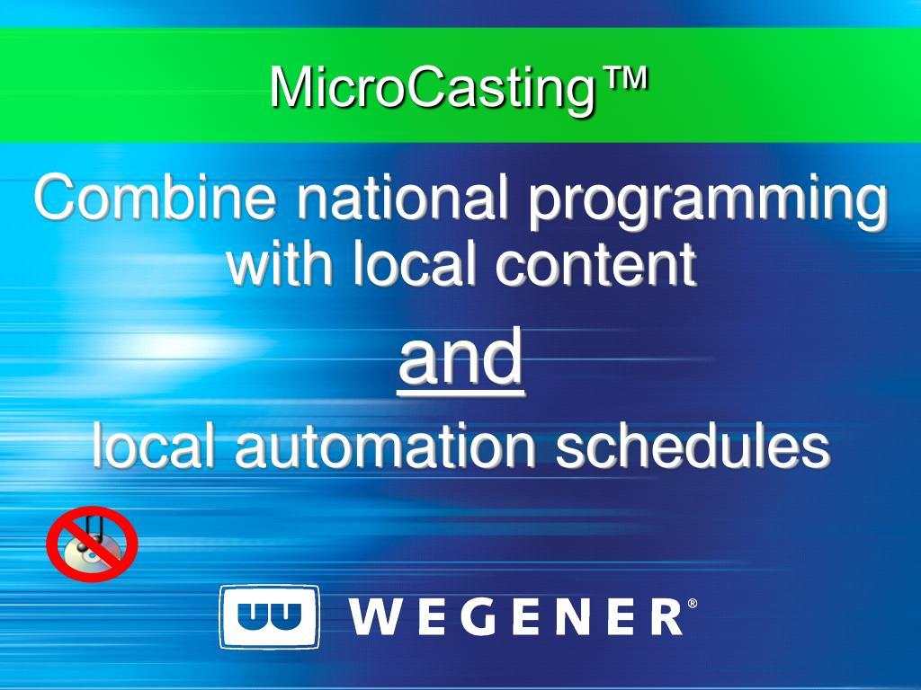 MicroCasting™