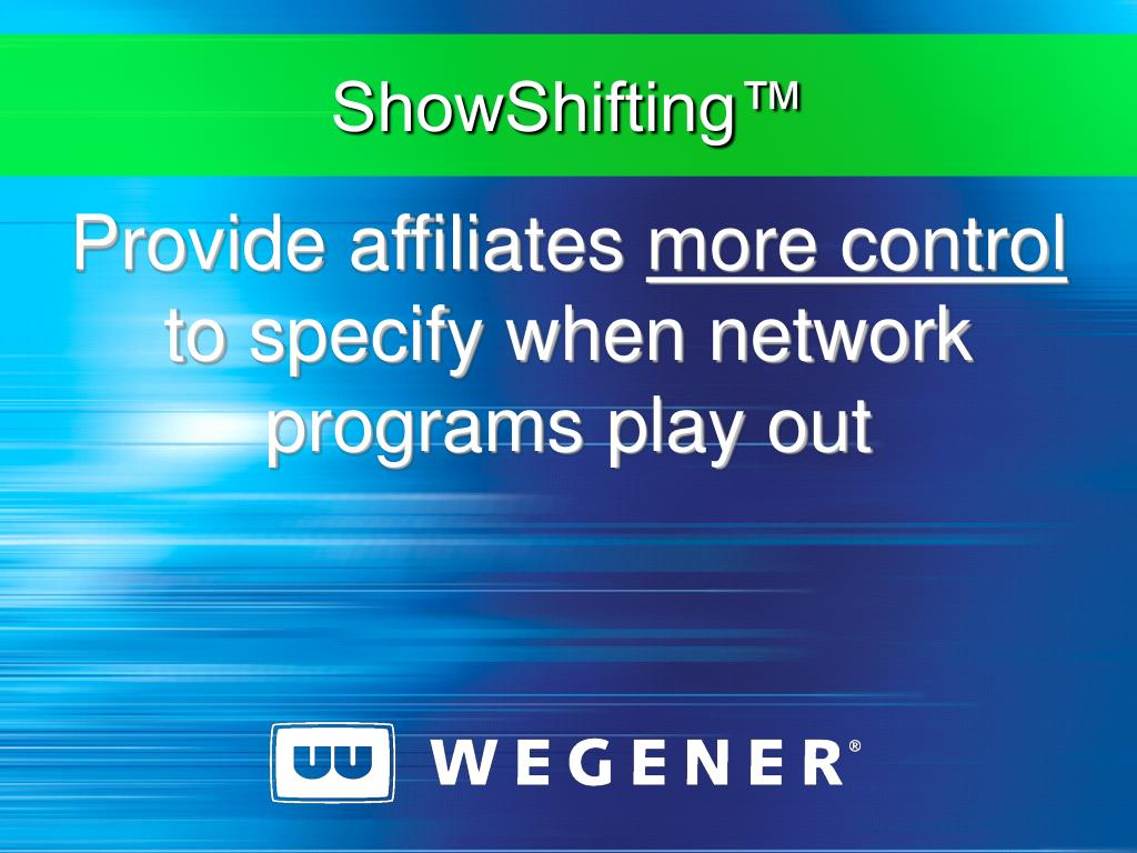 ShowShifting™