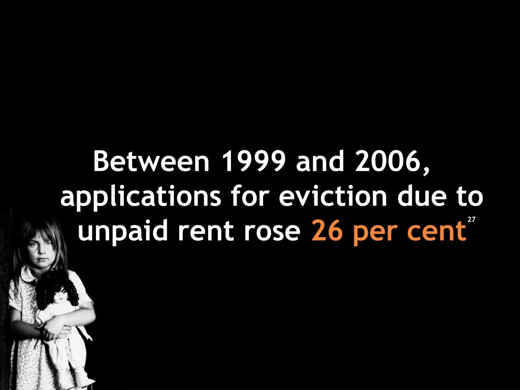 Between 1999 and 2006, applications for eviction due to unpaid rent rose