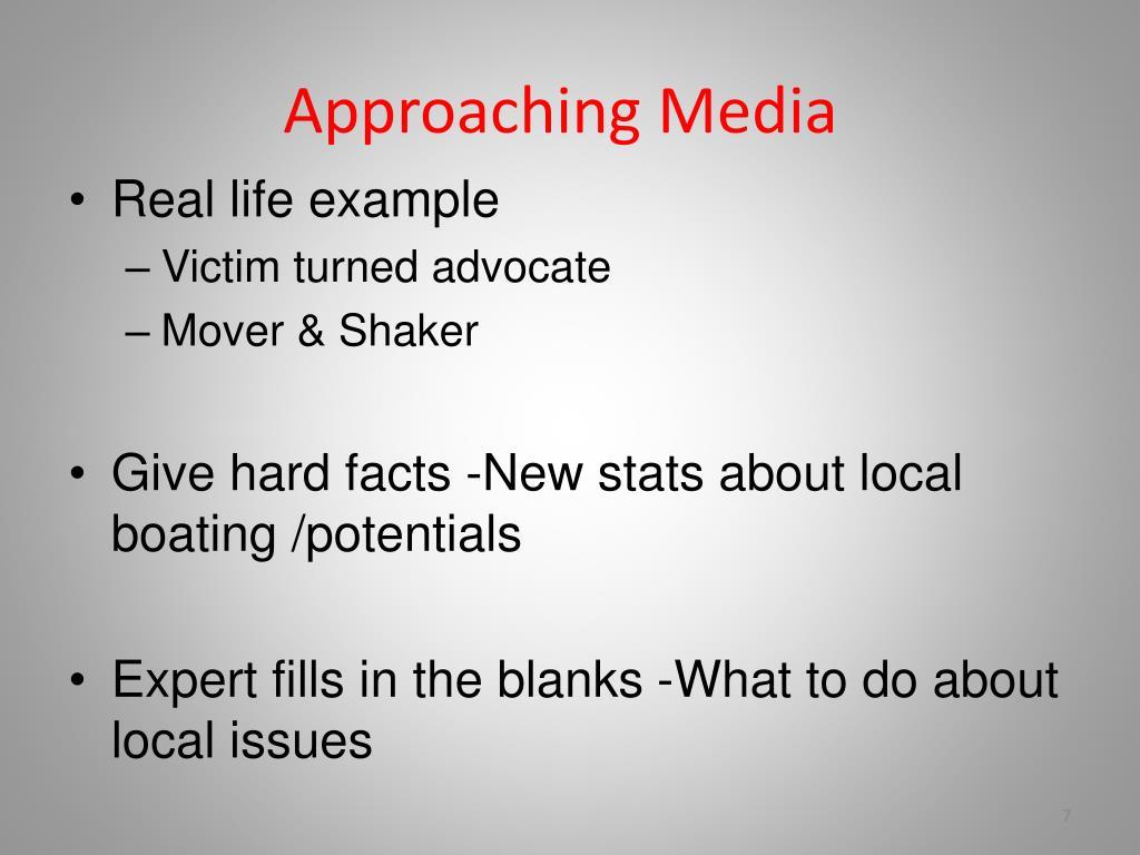 Approaching Media