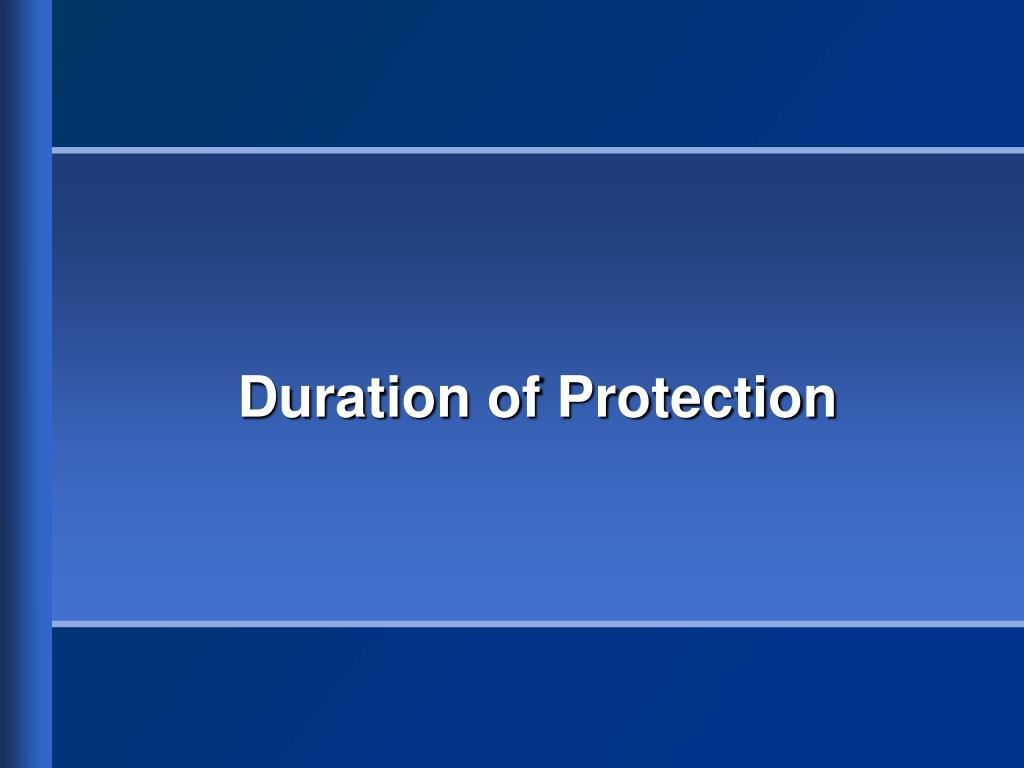 Duration of Protection