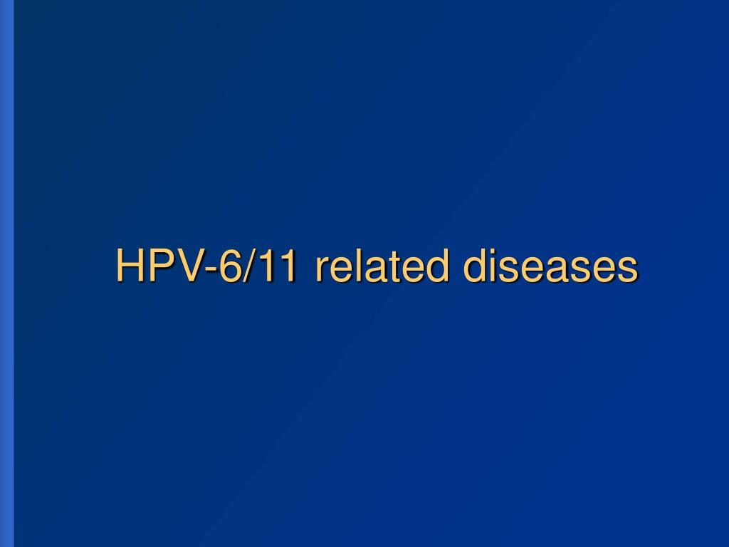 HPV-6/11 related diseases