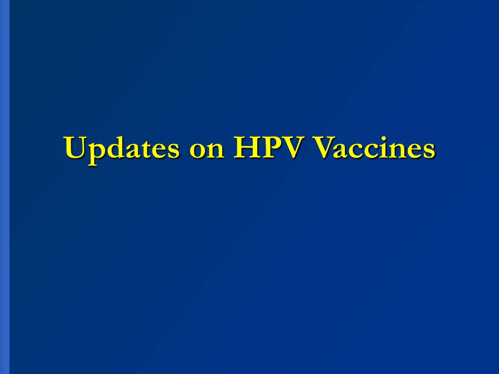 Updates on HPV Vaccines