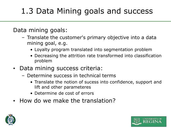 1.3 Data Mining goals and success