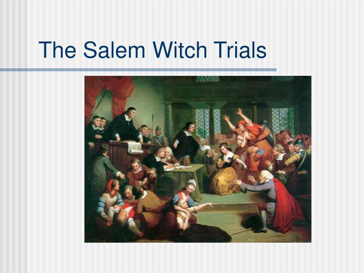the events involved in the salem witch hysteria The salem witch trials  witnessed mass hysteria in the village of salem  many of the officials involved in the trials later expressed their regret and.