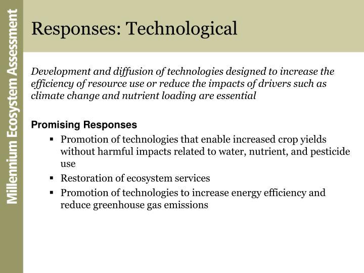 Responses: Technological